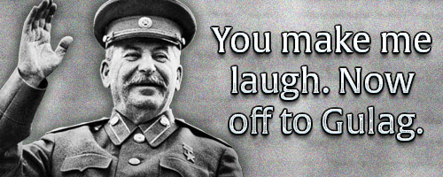 Stalin You Make Me Laugh