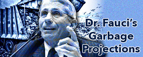 Fauci Projections Garbage