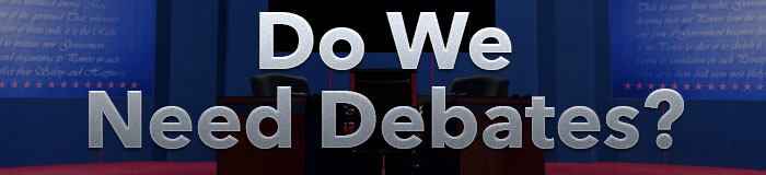 Do We Need Debates