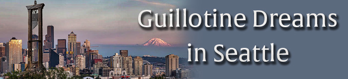 Guillotines in Seattle
