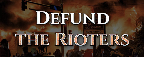 Defund the Rioters