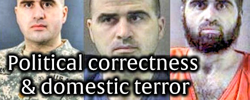 Political correctness and domestic terror