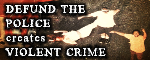 Defund the Police Creates Violent Crime