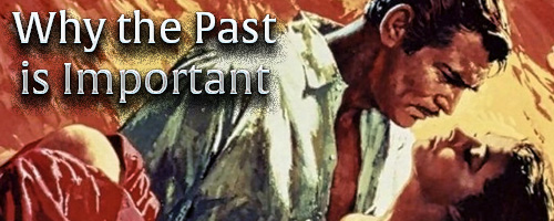 Why the Past is Important